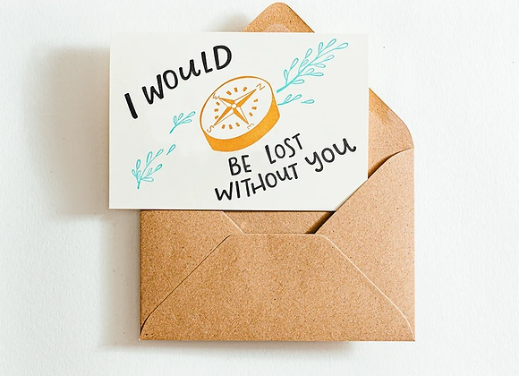 'I would be lost without you' recycled coffee cup card