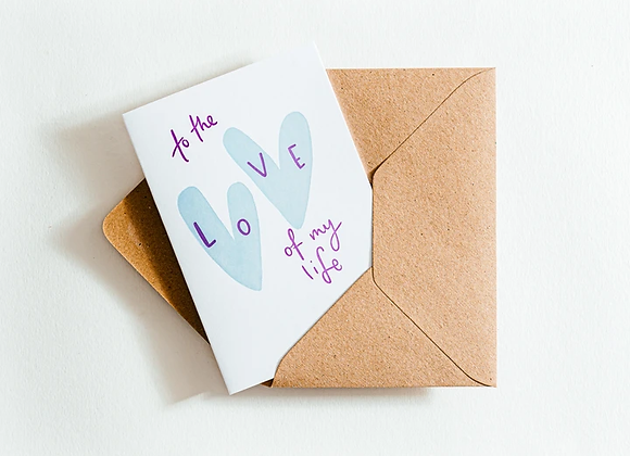 'To the love of my life' Card