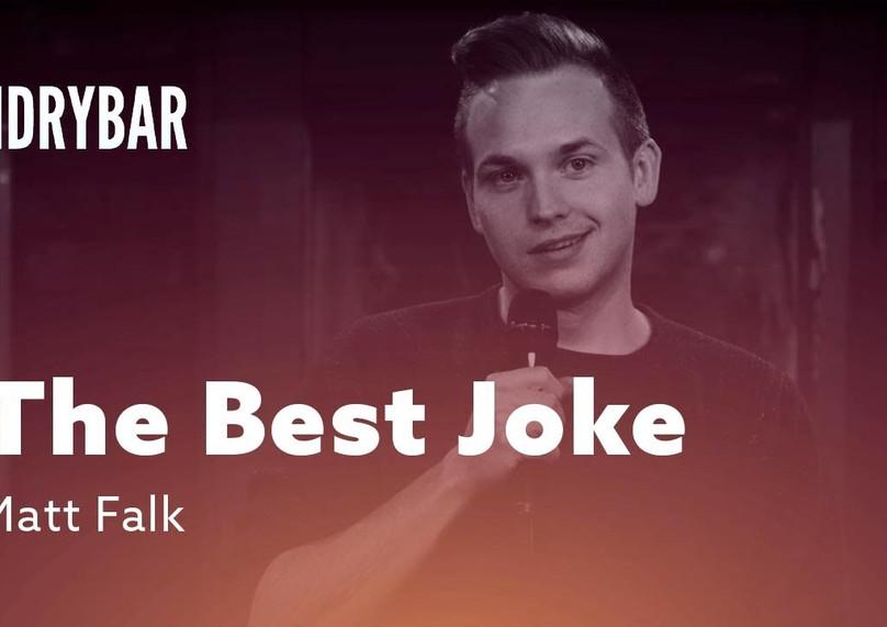 "DRY BAR COMEDY Clip   ""The Best Joke In The Entire World.""   MATT FALK"