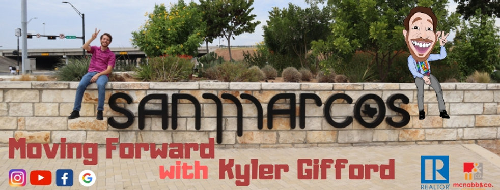 San Marcos Realtor, Wimberley Realtor, real estate, Google, Facebook, Instagram, Youtube, moving forward wih kyler gifford