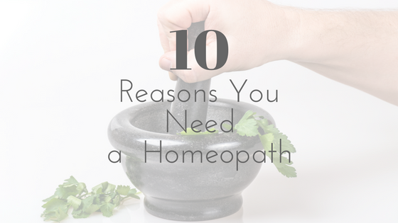 10 reasons to see a homeopath