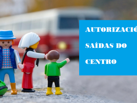 AUTORIZACIÓNS PARA A SAÍDA DO CENTRO