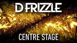 D Frizzle - Centre Stage