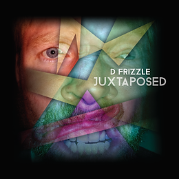 D Frizzle - Juxtaposed EP