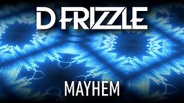 D Frizzle - Mayhem