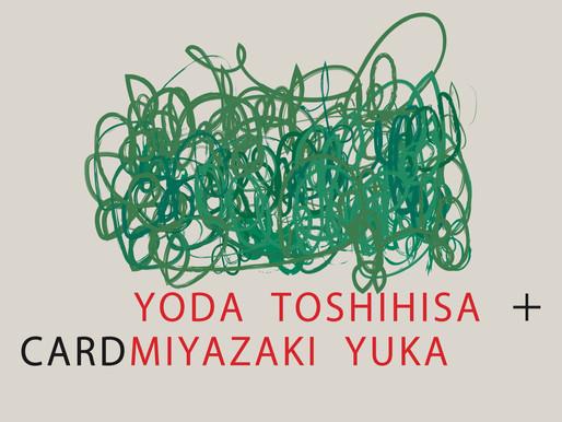 YODA TOSHIHISA + MIYAZAKI YUKA  – CARD –
