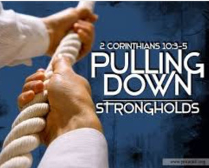 Breaking Strongholds – 2 Corinthians 10:3-5
