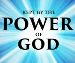 """""""Kept by the power of God"""" – 1 Peter 1:3-5"""