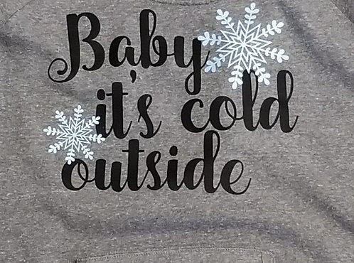 Baby It's Cold Outside - Ladies 3/4 Sleeve