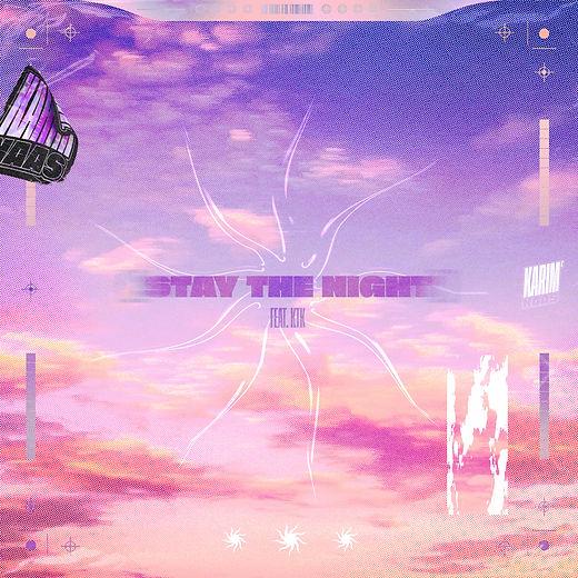 Stay The Night - Karim Naas feat. KTK -