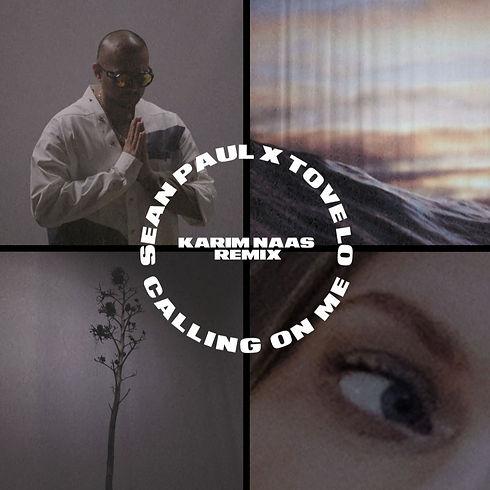 Calling On Me Karim Naas Sean Paul Tove Lo Remix