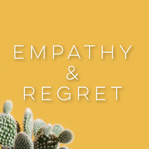 JUNE: Empathy & Regret