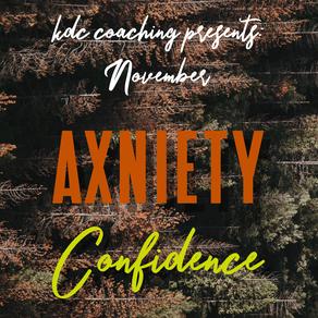 November: Anxiety & Confidence