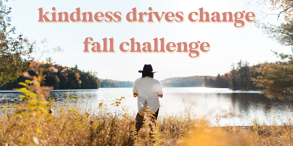 Kindness Drives Change Fall Challenge Webinar