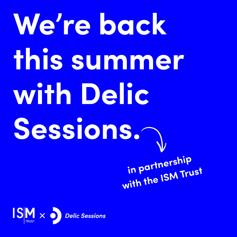 ISM x Delic Sessions