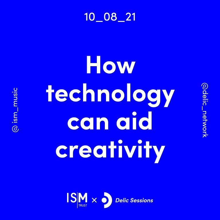ISM x Delic Sessions: How technology can aid creativity