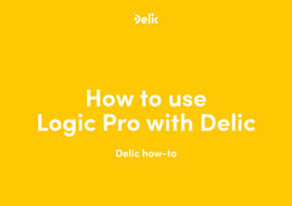 How to use Logic Pro with Delic