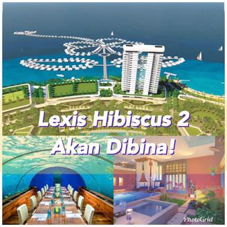 LEXIS HIBISCUS 2 IKON PENGINAPAN MEWAH DI PORT DICKSON