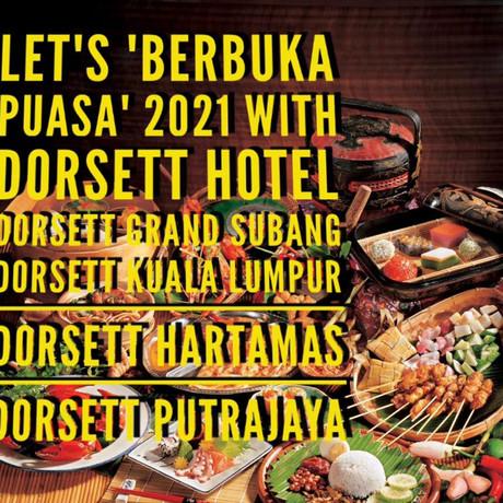 LET'S 'BERBUKA PUASA' 2021 WITH DORSETT HOTELS