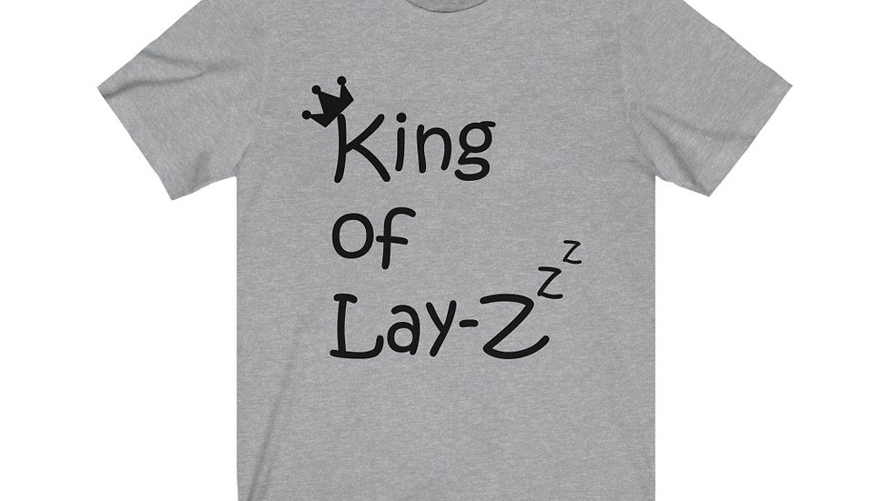 """Super Soft Tee! """"King of Lazzzy"""""""