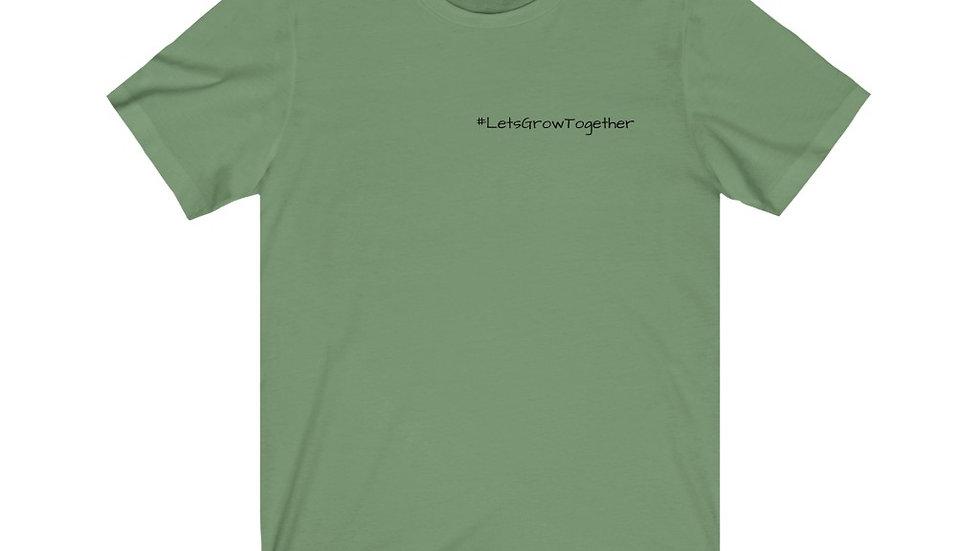Unisex Short Sleeve Tee - #LetsGrowTogether chest