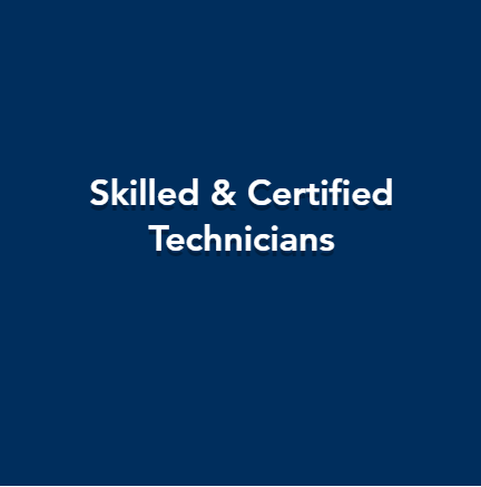 Skilled Certified Technicians