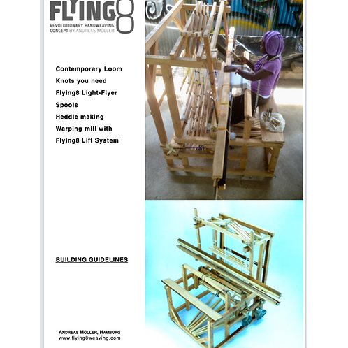 Building Guidelines FLYING8 contemporary loom, shuttle, warping mill, lift-syste