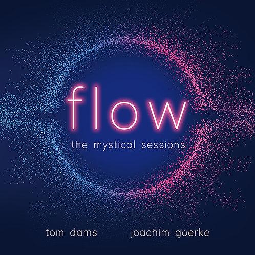 FLOW    mystical sessions   Tom Dams & Joachim Goerke