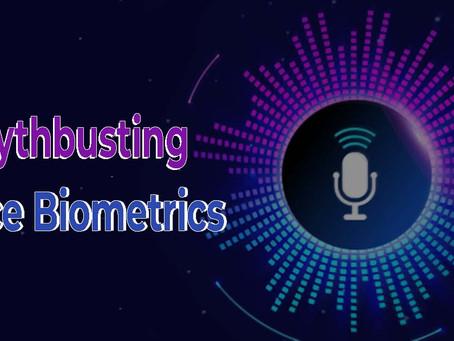 MythBusting Voice Biometrics