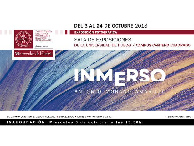 Antonio Morano Amarillo inaugura la Exposición individual INMERSO en la Universidad de Huelva el 03