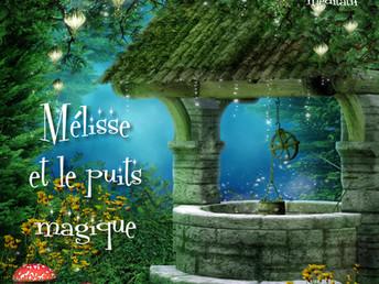 Mélisse et le puits magique !