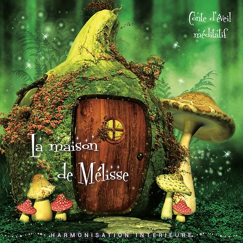 LA MAISON DE MELISSE -------------TOME 4-------         Harmonisation intérieure