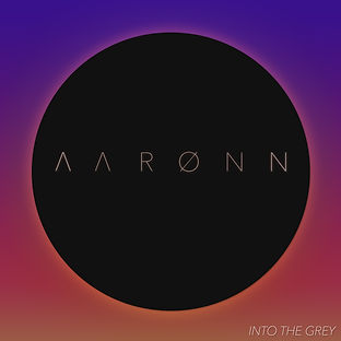 Aaronn, Aarønn, Into the Grey