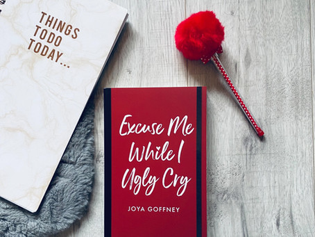 Book Review: Excuse Me While I Ugly Cry by Joya Goffney (ARC)