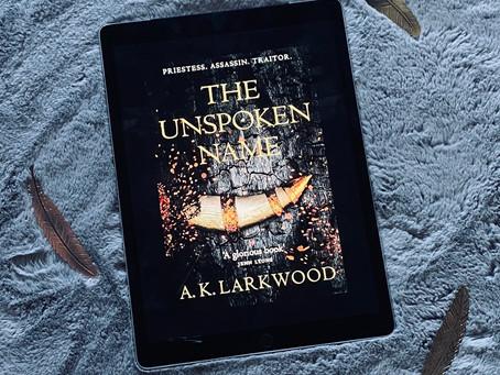 The Unspoken Name - A.K. Larkwood (ARC)