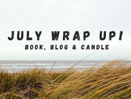 July Wrap Up!