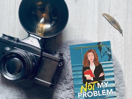 Book Review: Not My Problem by Ciara Smyth (ARC)