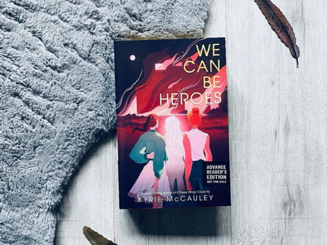 Book Review: We Can Be Heroes by Kyrie McCauley (ARC)