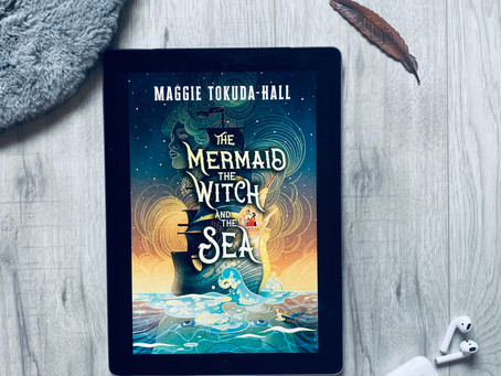 The Mermaid, The Witch & The Sea - Maggie Tokuda-Hall (ARC)