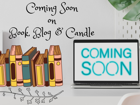 Coming Soon on Book, Blog & Candle