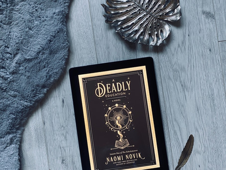 A Deadly Education - Naomi Novik (ARC)