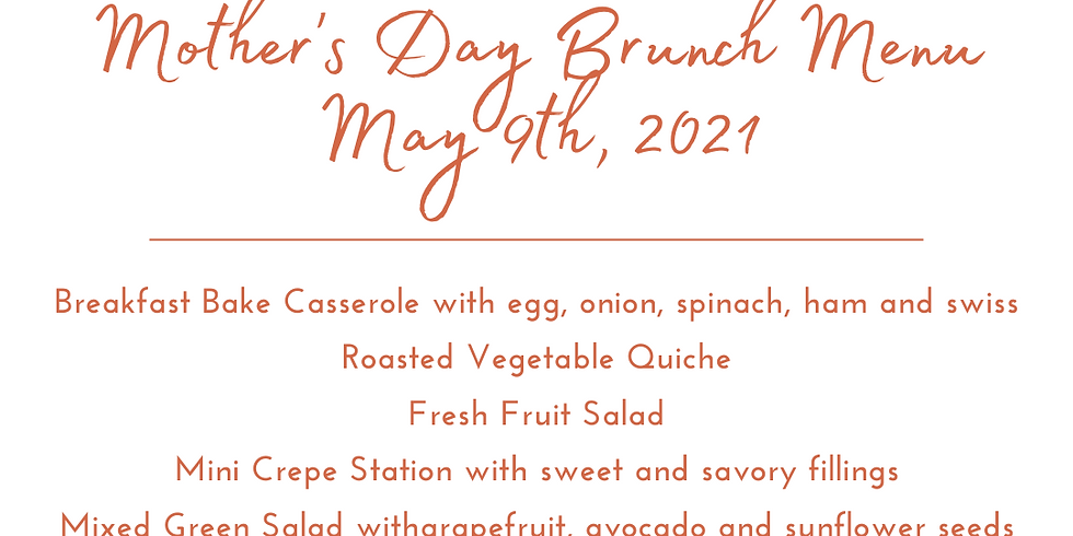 Mother's Day Brunch.....   Advance Ticket Purchase Required!