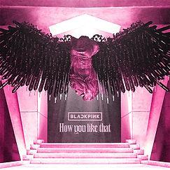 BLACKPINK「How You Like That」