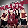 BLACKPINK 「Kill This Love」