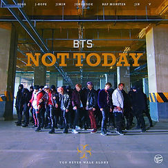 BTS「Not Today」