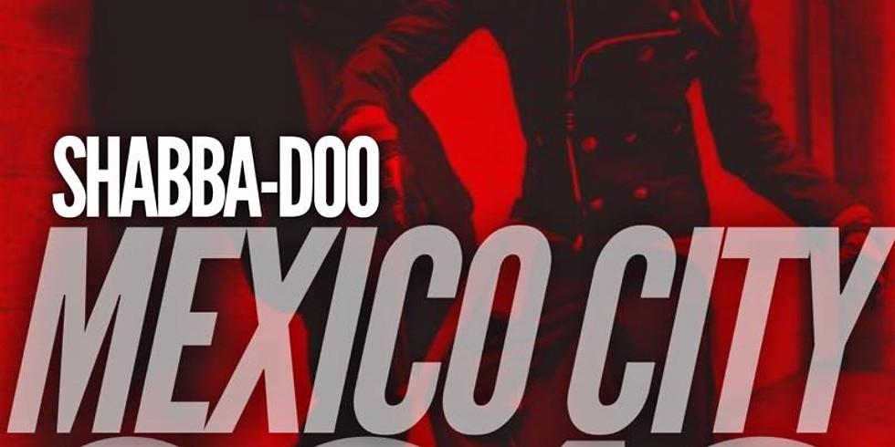 Shabba-Doo Mexico City