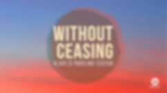 Without Ceasing.png