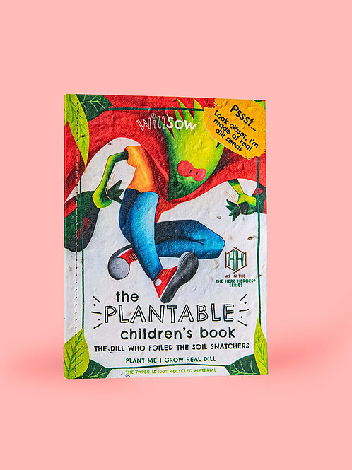 Plantable Children's Book: The Dill Who Foiled the Soil Snatchers