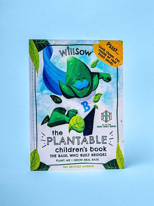 Willsow Plantable Children's Book: The Basil Who Built Bridges