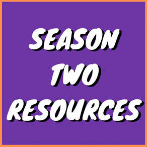 Season Two Resources